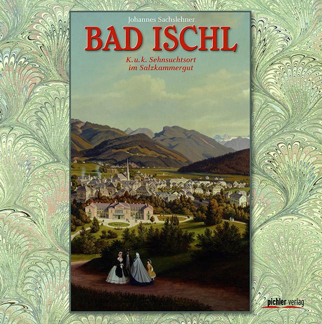 Buchtipp: Bad Ischl - Inbegriff der Sommerfrische